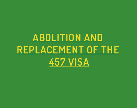 Abolition and replacement of 457 visa April 2017