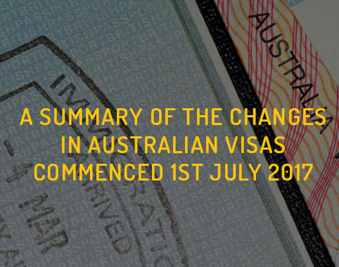 Summary of the changes in australian visas commanced 1st july 2017